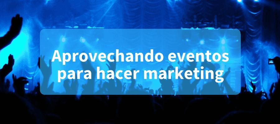 aprovechar eventos para hacer marketing