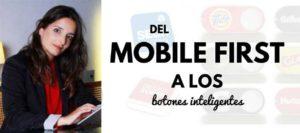 Del mobile first a los botones inteligentes - Opinion   MarTech FORUM