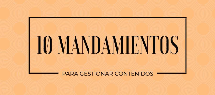 ELEGIR CMS CLAVES MANDAMIENTOS BLOG GESTION DE CONTENIDOS