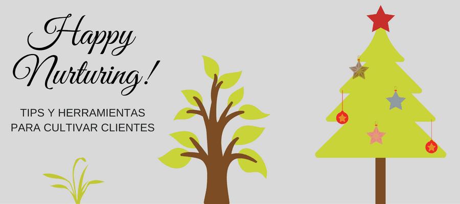 Tips y herramientas para hacer lead nurturing y cultivar clientes navidad