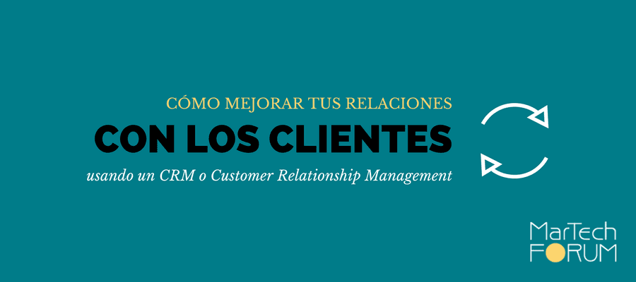 Cómo optimizar un CRM MarTech Forum