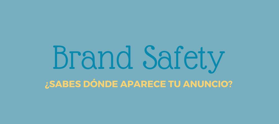Qué es Brand Safety: ¿sabes dónde aparece tu anuncio? | MarTech FORUM