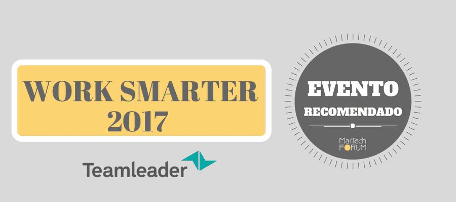 Work Smarter 2017 MarTech FORUM Teamleader