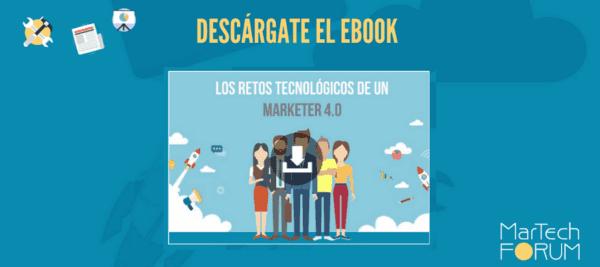 ebook Los retos del marketer 4.0 MarTech FORUM