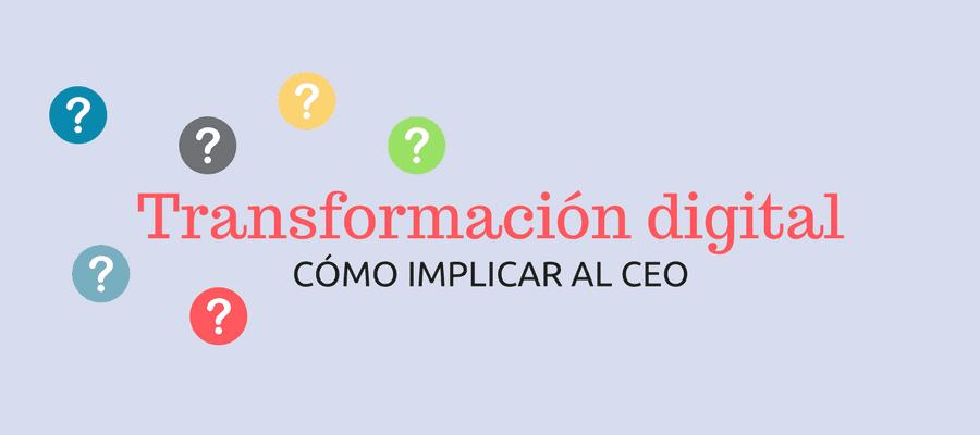 Cómo es el CEO en la transformación digital MarTech FORUM