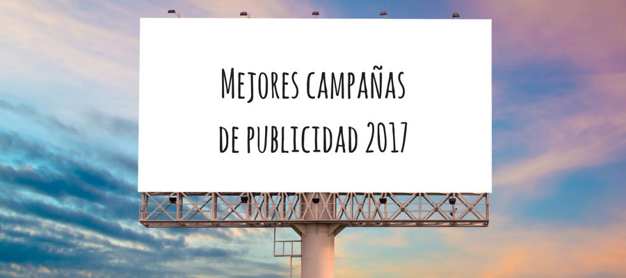 Mejores campañas de publicidad españolas 2017 MarTech FORUM